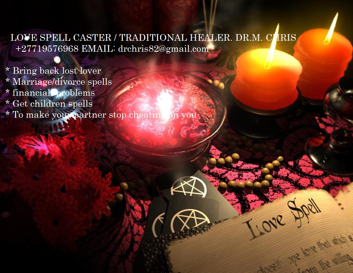 LOVE SPELL CASTER TO BRING BACK LOST LOVER IN 24HRS IN